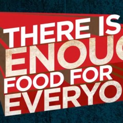 Tearfund – Enough Food If Campaign